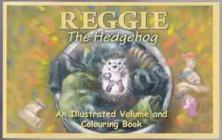 Image for Reggie The Hedgehog  An Illustrated Volume and Colouring Book
