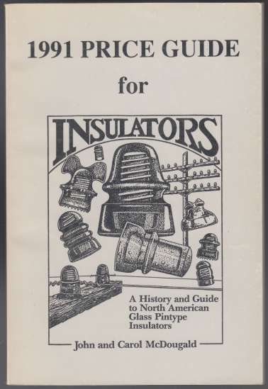 Image for 1991 Price Guide for Insulators A History and Guide to North American Glass Pintype Insulators