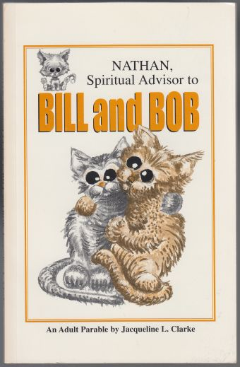 Image for Nathan Spiritual Advisor to Bill and Bob An Adult Parable  SIGNED