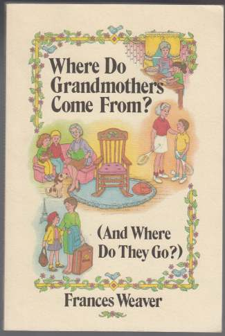 Image for Where Do Grandmothers Come From? (And Where Do They Go?)  SIGNED