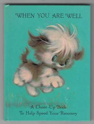 Image for When You Are Well  A Cheer-Up Book To Help Speed Your Recovery