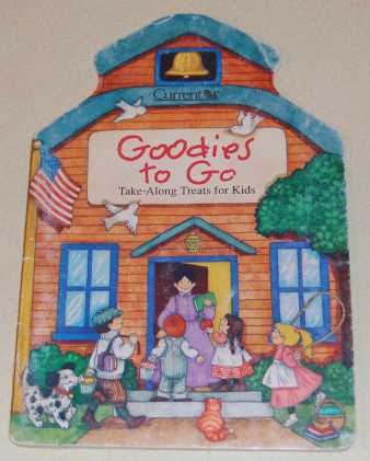 Image for Goodies To Go  Take-Along Treats For Kids