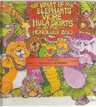 Image for What If Elephants Wore Hula Skirts at the Honolulu Zoo?