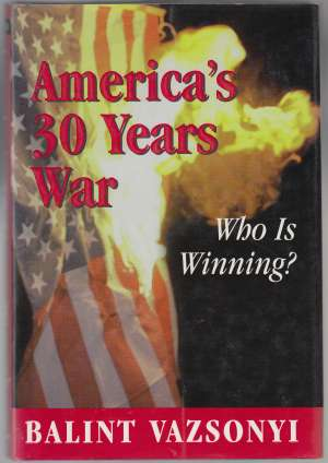 Image for America's 30 Years War: Who Is Winning?  SIGNED