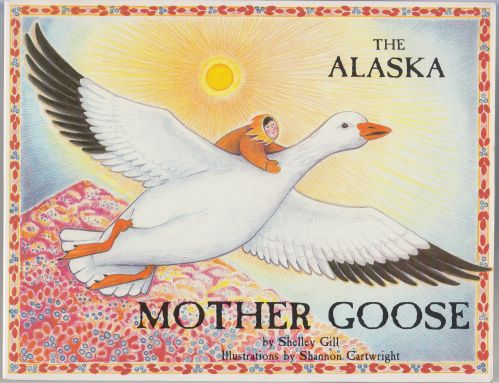Image for The Alaska Mother Goose and North Country Nursery Rhymes  SIGNED