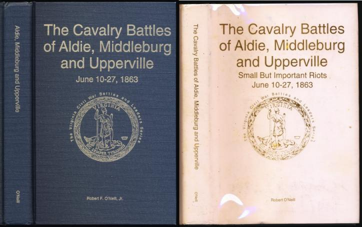Image for The Cavalry Battles of Aldie, Middleburg and Upperville  Small But Important Riots June 10-27, 1863. SIGNED BY AUTHOR