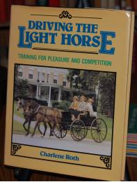 Image for Driving the Light Horse  Training for Pleasure and Compeition