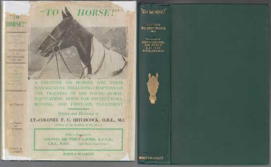 Image for To Horse!   A Treatise on Horses and their Management, Including Chapters on the Training of the Young Horse, Equitation, Hints for Instructors, Bitting and First-Aid Treatment