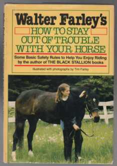 Image for Walter Farley's How To Stay Out of Trouble With Your Horse - Some Basic Safety Rules to Help You Enjoy Riding