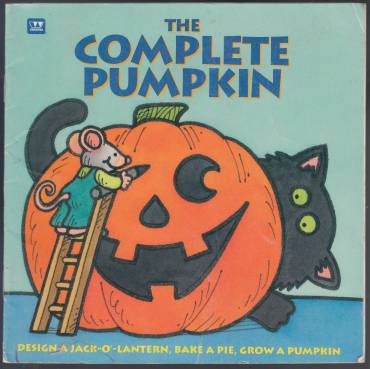 Image for The Complete Pumpkin  Design a Jack-O'-Lantern! Bake a Pie!, Grow a Pumpkin!