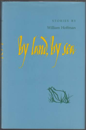 Image for By Land, By Sea  Stories By William Hoffman