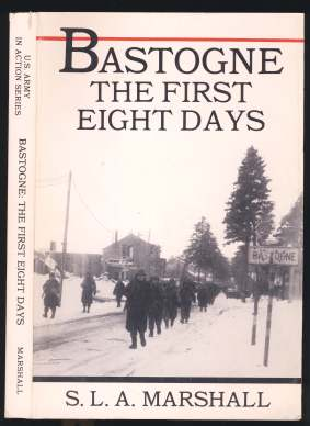 Image for Bastogne The First Eight Days in Which the 101st Airborne Division Was Closed Within the Ring of German Forces