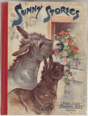 Image for Sunny Stories. Father Tuck's Golden Gift Series No. 808 (Two Donkey's on Cover Eating out of Cottage Window Box)
