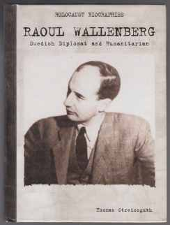 Image for Holocost Biographies: Raoul Wallenberg. Swedish Diplomat and Humanitarian