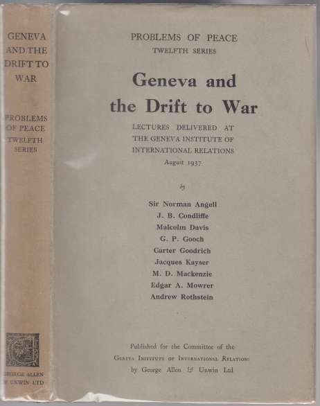 Image for Geneva and the Drift to War Lectures Delivered at the Geneva Institute of International Relations August 1937. Problems of Peace Twelfth Series