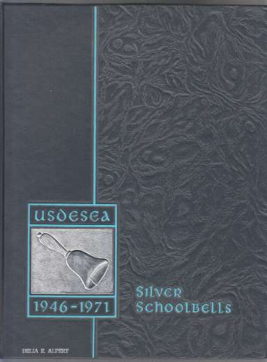 Image for Silver Schoolbells  A History of USDESEA and A Tribute To Those Who Have Made It What It Is. 1946-1971