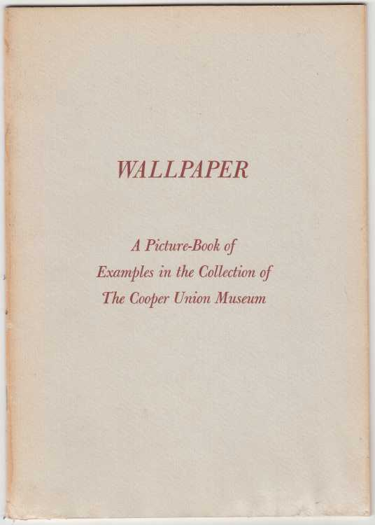 Image for Wallpaper A Picture-Book of Examples in the Collection of The Cooper Union Museum