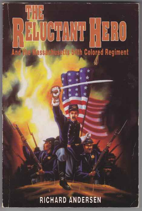Image for The Reluctant Hero and the Massachusetts 54th Colored Regiment  SIGNED