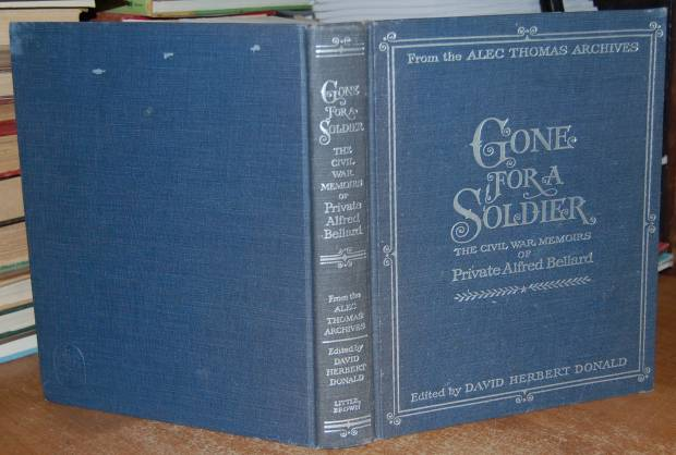 Image for Gone For A Soldier  The Civil War Memoirs of Private Alfred Bellard