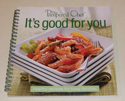Image for The Pampered Chef  It's Good For You   Healthy Recipes For Busy Families