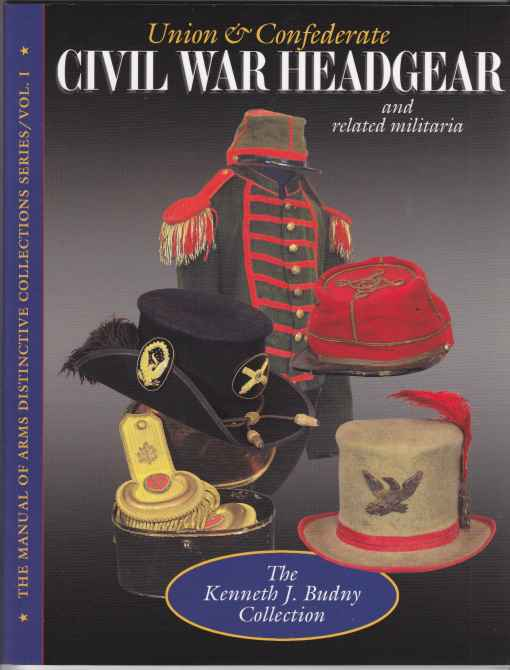 Image for Union & Confederate Civil War Headgear and Related Militaria