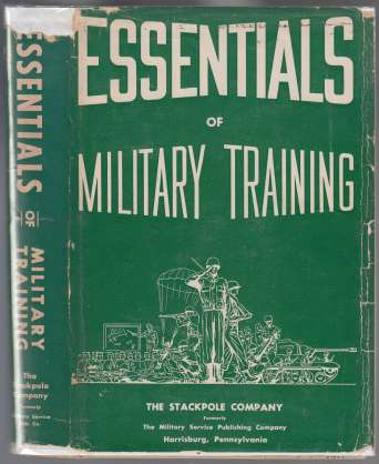 Image for Essentials of Military Training; A Manual for Members of the Regular Army, Army National Guard, and Army Reserve