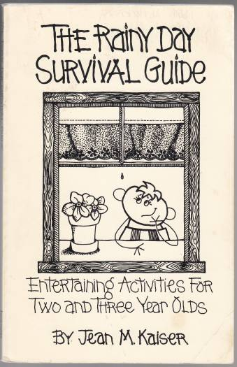 Image for The Rainy Day Survival Guide. Entertaining Activities for Two and Three Year Olds