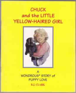 Image for Chuck and the Little Yellow-Haired Girl - A Wondrous* Story of Puppy Love