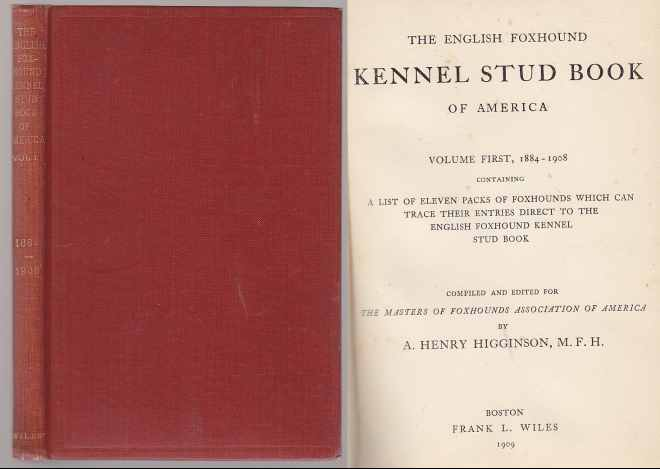 Image for The English Foxhound Kennel Stud Book of America. Volume The First #1 1884-1908 Containing a List of Eleven Packs of foxhounds Which Can Trace Their Entries Direct to the English Foxhound Kennel Stud Book Volume First, 1884-1908