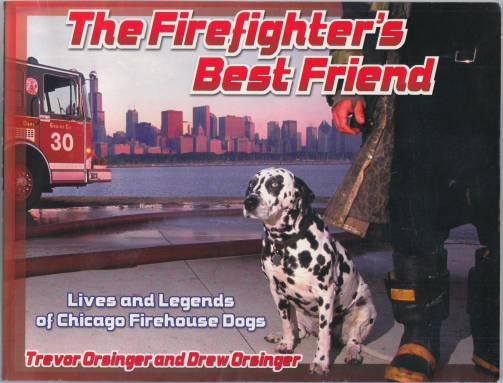Image for The Firefighter's Best Friend  Lives and Legends of Chicago Firehouse Dogs  TWICE SIGNED