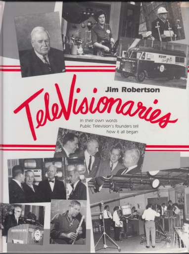 Image for Televisionaries  In Their Own Words Public Television's Founders Tell How It All Began