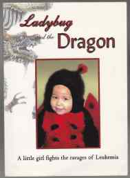 Image for Ladybug and The Dragon. A Little Girl Fights the Ravages of Leukemia