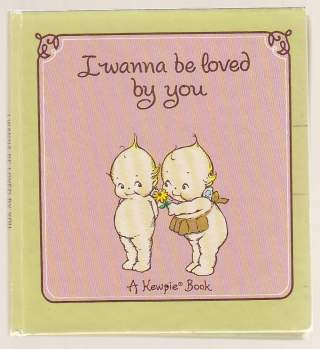 Image for I Wanna Be Loved By You  A Kewpie Book