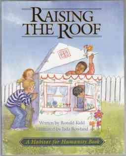 Image for Raising The Roof. A Habitat For Humanity Book