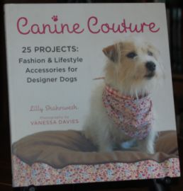 Image for Canine Couture  25 Projects: Fashion & Lifestyle Accessories For Dogs