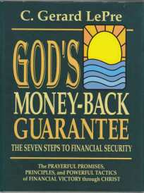 Image for God's Money-Back Guarantee  The Seven Steps to Financial Security  The Prayerful Promises, Principles, and Powerful Tactics of Financial Victory Through Christ