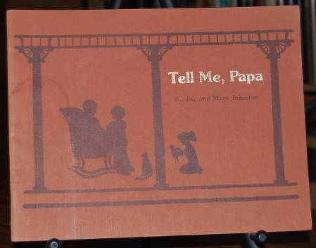 Image for Tell Me Papa. A Family Book for Children's Quesitons About Death and Funerals