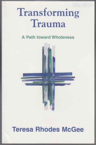 Image for Transforming Trauma. A Path Towards Wholeness