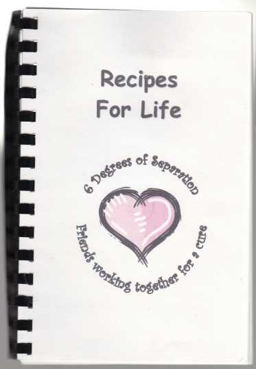 Image for Recipes For Life 6 Degrees of Separation Friends Working Together For A Cure. Cancer Society & Relay For Life Benefit Cookbook