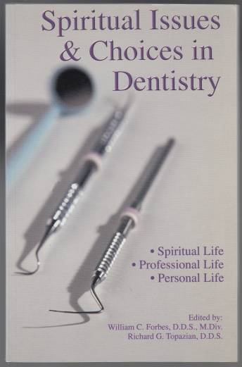 Image for Spiritual Issues & Choices In Dentistry  Spiritual Life, Professional Life, Personal Life