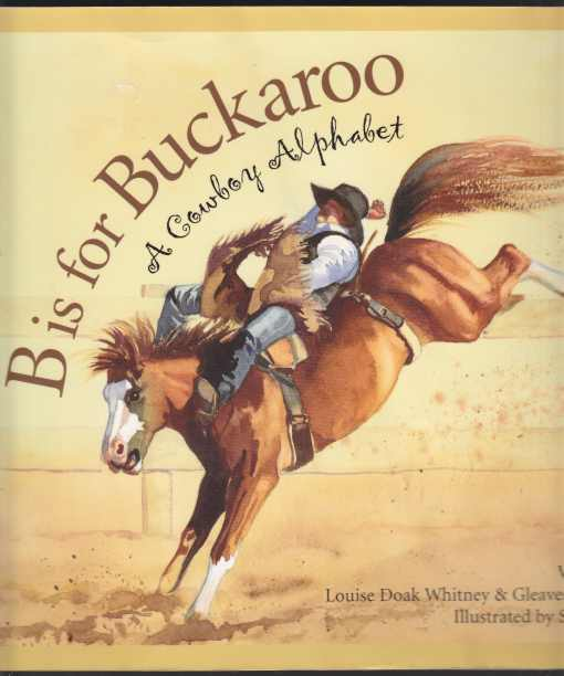 Image for B Is For Buckaroo  A Cowboy Alphabet
