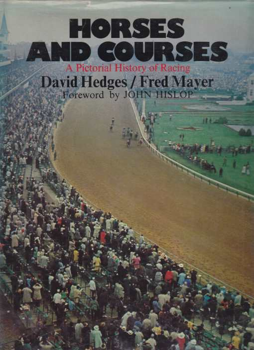 Image for Horses and Courses: A Pictorial History of Racing