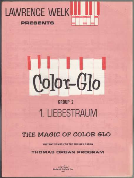Image for Lawrence Welk Presents Color-Glo  The Magic of Color-Glo Group 2 Instant Songs for the Thomas Organ 20 Music Books