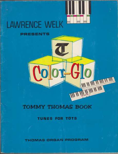 Image for Lawrence Welk Presents Color-Glo Tommy Thomas Book Tunes for Tots