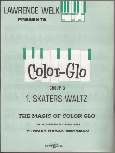 Image for Lawrence Welk Presents Color-Glo  Group 3 The Magic of Color-Glo Instant Songs for the Thomas Organ  4 Music Books