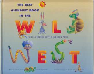 Image for The Best Alphabet Book in the Wild West With a Hidden Letter on Each Page