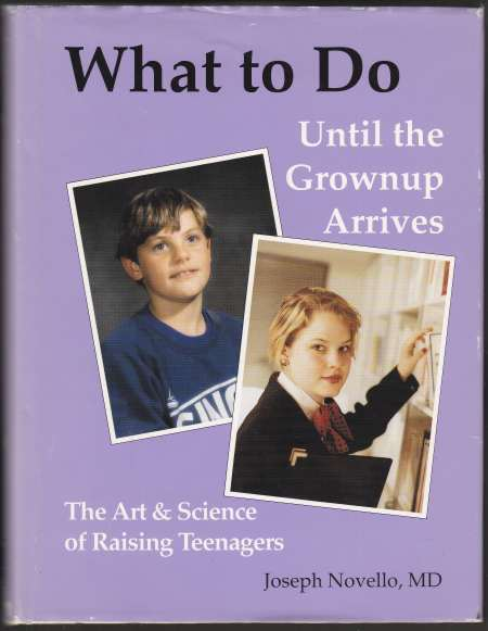 Image for What To Do Until The Grownup Arrives  The Art & Science of Raising Teenagers