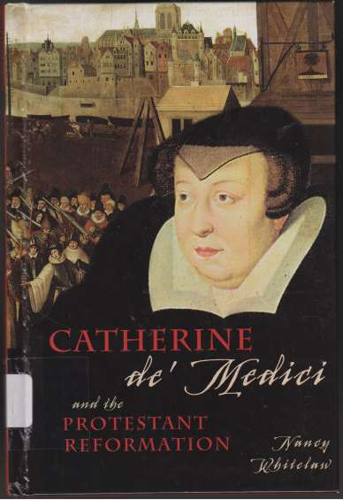 Image for Catherine De Medici and the Protestant Reformation