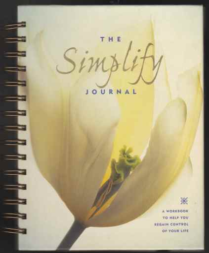 Image for The Simplify Journal  A Workbook To Help You Regain Control Of Your Life