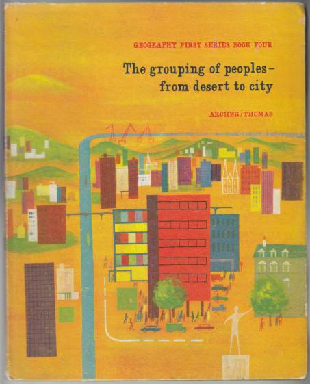 Image for Geography First Series Book Four The Grouping of Peoples from Desert to City